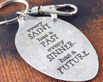 Spoon Keychain Every Saint has a Past, Every Sinner has a Future, Spoon Jewelry, Inspirational Gift, Keychain for Friend