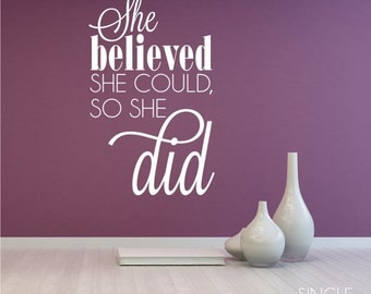 She Believed She Could So She Did  Wall Decal - Vinyl Sticker Art