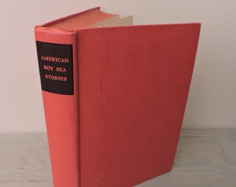 Antique Children's Book - American Boy Sea Stories - 1927 - Short Stories - Adventure - Nautical Stories
