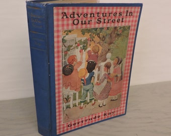 Antique Children's Book - Adventures In Our Street by Gertrude A. Kay - 1925 - Rare - Illustrated Children's Book