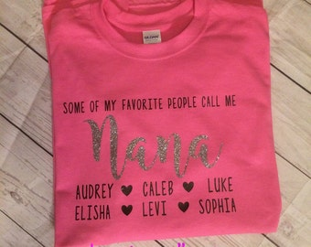 Nana Gift - My Favorite People Call Me Nana Tee Shirt - Grandchildren's Names - Mother's Day Gift - Grandmother Gift - Gift for Grandma