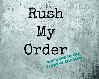 Rush My Order --- your sign will finish production in 2-3 business days --- expedited production time