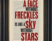 A face without freckles is like a sky without stars   Print on repurposed  Vintage Dictionary  Page  mixed media