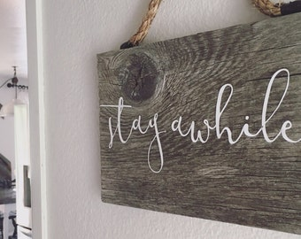 Stay Awhile. Custom Vinyl Wall Decal. Great for your front door!