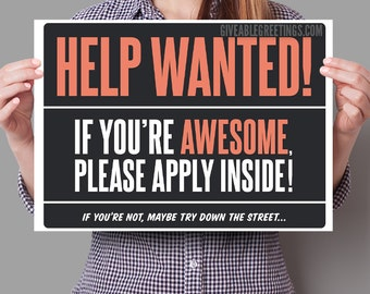 "Funny Help Wanted Now Hiring Sign on Corrugated Plastic - Single-Sided 16""x12"""