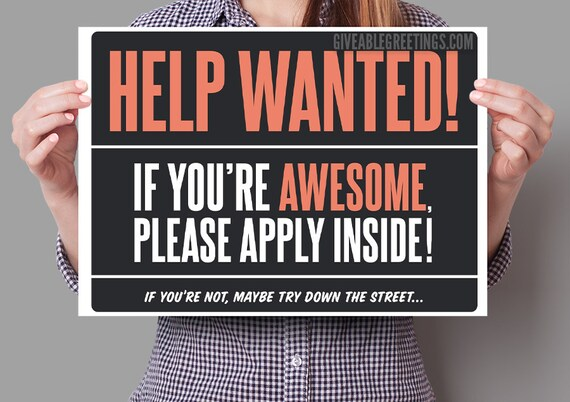 funny help wanted now hiring sign on corrugated plastic
