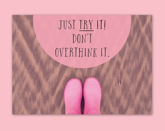Just try it. Don't overthink it - A4 poster print - inspirational quote print - motivational quote print - wall decor - art print