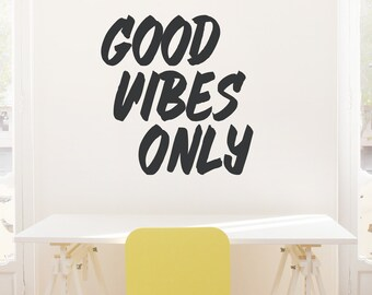 Good Vibes Only Wall Decal - Inspirational Wall Quote, Living Room Wall Decor, Typography Decal, Good Vibes Quote, Motivational Decal