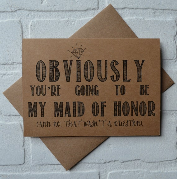OBVIOUSLY you're going to be my MAID of honor card funny card kraft bridesmaid card bridal party card maid of honor proposal funny wedding