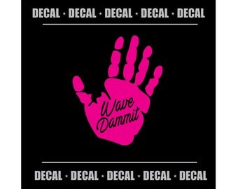 Wave Dammit {Script Writing} Jeep Wave Decal