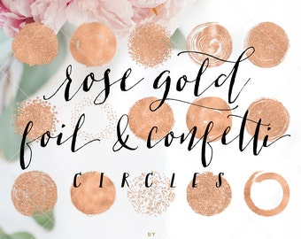 Rose Gold Foil & Confetti Circles - Circle Brush Strokes Clipart - Rose Gold Foil Clip Art -  by Indie Grace Design