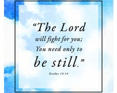 The Lord Will Fight For You Be Still // Scripture Print by Mercy Ink