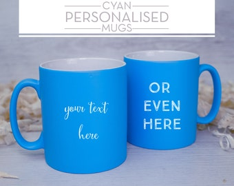 PERSONALISED Cyan Satin Coated Mugs - ANY TEXT you'd like!