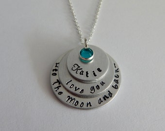 love you to the moon and back - Hand Stamped Personalized Custom Necklace - Moon and Back Jewelry - Birthstone Necklace - Quote Jewelry