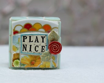 PLAY NICE mosaic art
