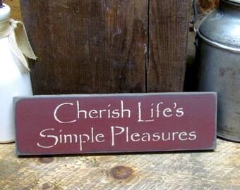 Wooden Sign, Cherish Life's Simple Pleasures, Primitive Wood Signs, Wood Sign Sayings, Wooden Sign Decor, Home Decor, Simplify, Rustic Wood