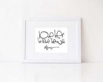 Valentine's Day gift Atticus quote typography modern calligraphy hand lettered art print Love her but leave her wild