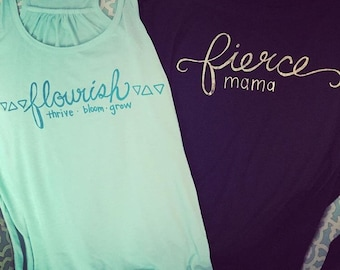 Fierce mama & flourish thrive bloom grow womens shirts MOPS theme shirts black with gold foil and mint with teal writing