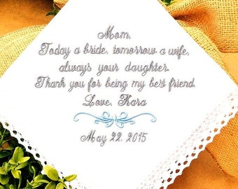 Mother of The Bride Handkerchief Embroidered-  TODAY a bride, Tomorrow a WIFE - Thank you for being my best  FRIEND -  Hanky- Hankerchief