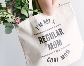 I'm Not A Regular Mom, I'm A Cool Mom Tote Bag • Funny Typographic Mean Girls Cotton Canvas Tote Bag • Reusable Grocery Bag • FREE SHIPPING