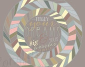 May Your Dreams Be Big and Your Worries Small - Square Print - Herringbone Circle - Frame not included