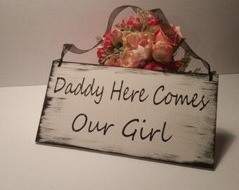 Daddy here comes OUR GIRL/Rustic Sign/White and Black/Shabby Chic Sign/Wooden Sign/ring bearer sign/child sign/son daughter