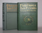 Louis Albert Banks, Set of Antique Books, The Fisherman & His Friends, Christ and His Friends, 1895, 1896, Gilt Lettering, Green and Gray