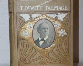 The Life and Work of T. DeWitt Talmage 1902, Antique Books, Vintage Books, Beautiful Books, Brown Books, Brown and Gold, Books with Gilt,
