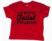I Go With the Fallot Toddler Shirt, CHD Shirt, TOF Shirt, CHD Awareness Shirt, (red)
