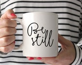 Be Still White Coffee Mug, Coffee Mug, Inspirational Coffee Mug, Coffee Cup, Coffee Mug Gift, Quote, Be Still and Know