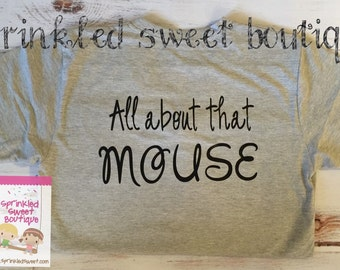 Inspired Mouse Ears All About That Mouse Custom Women Men Kid Child Matching Family Perfect for Disney Vacation Trip Shirts