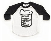 Cool Baby Clothes. Toddler t shirt. Tip Up Your Cup. This is How We Do It kids shirt. American Apparel Raglan Baseball Tee.