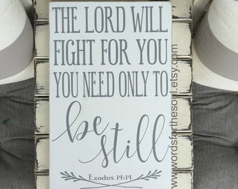 Exodus 14:14 - Bible Verse Wall Art - Rustic Wood Signs - Scripture Wall Art  - Christian Wall Art - Be Still - Wall Decor - wooden signs