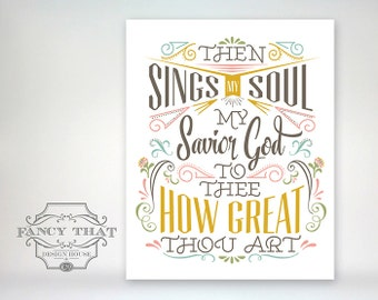 8x10 art print - How Great Thou Art - Then Sings My Soul. Mustard, pink, brown, blue, green typography Christian Hymn Poster