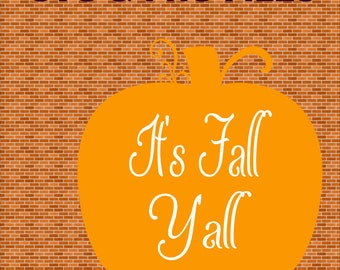 It's Fall Y'all SVG DXF PNG File Instant Download Cutting Machine File Fall Pumpkin Svg Pumpkin svg Cursive Font Thanksgiving Svg  Png