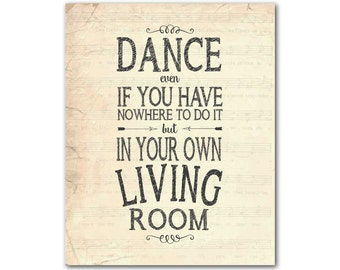 Dance even if you have nowhere to do it but in your own living room - chalkboard look - Typography - word art - inspirational quote
