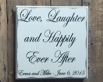 Love Laughter and Happily Ever After, Personalized Wedding Gift, Engagement Gift, Anniversary Gift, Important Date Custom Wood Sign