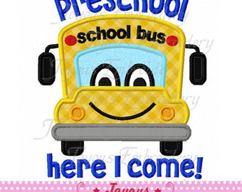 Instant Download Back To School/Preschool Here I Come School Bus Applique Machine Embroidery Design NO:2165