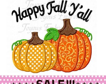 SALE!!! Instant Download Happy Fall  y'all Thanksgiving Pumpkin Applique Embroidery Design No.1807