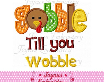Instant Download Thanksgiving  Turkey Gobble till you Wobble Machine Embroidery Design NO:1826