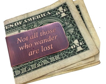 Engraved & Antiqued Copper Money Clip - Not All Those Who Wander Are Lost- Husband gift, Boyfriend Gift, man gift,  Husband