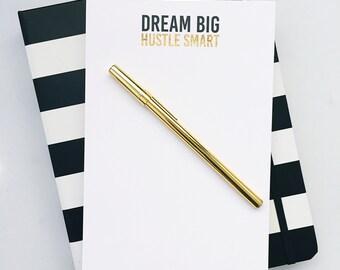 Dream Big, Hustle Smart Notepad   Dream Big-Hustle Smart-gold foil notepad-gold-Boss Lady-Girl Boss-