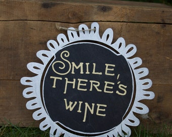 Smile, there is wine and you had me at Merlot double sided sign