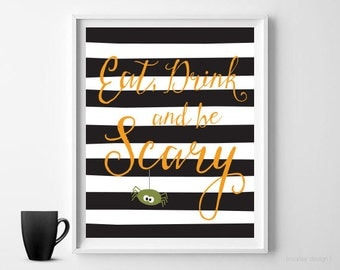 Halloween Wall Decor Halloween Wall Art Halloween Digital Print Halloween Art Eat Drink Be Scary Black Stripes Printable Spider 8x10 Poster