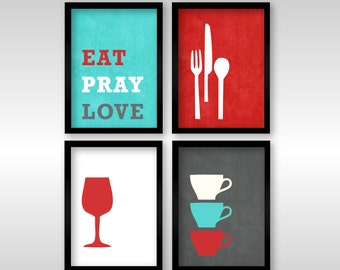 Modern Kitchen Wall Art Print Set - Inspirational Eat Pray Love - Set of (4) 5 x 7 OR 8 x 10 Red Turquoise, Kitchen Decor - Unframed