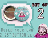 """BUILD your own 2.25 """" inch button set of 2!  Pick ANY image from my store, online or your imagination!"""