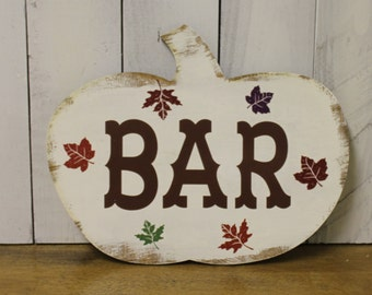 BAR Sign/Pumpkin/Fall/Leaves/Autumn Wedding/Great Shower Gift/Drink/Sign/Fall Wedding/Reception sign/Wood Sign