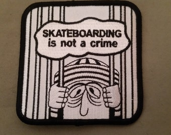 skateboarding is not a crime patch