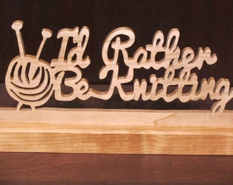 I'd Rather Be Knitting Wood Tabletop Sign