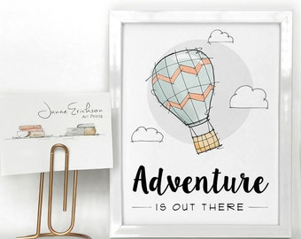 Hot Air Balloon Illustration - Adventure is out there - Nursery Art - 5x7 or 8x10